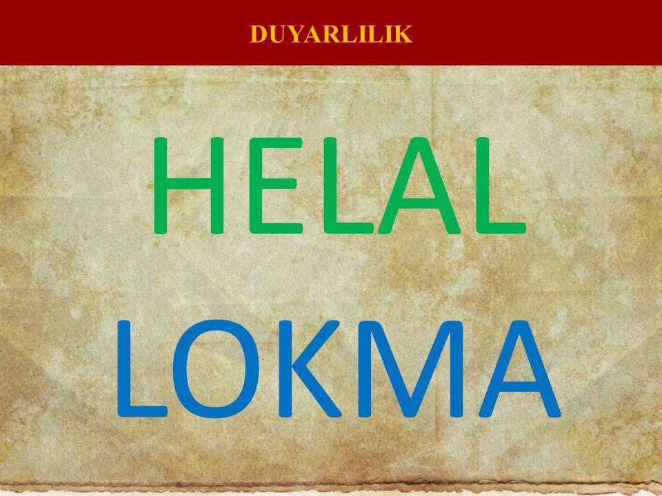 DUYARLILIK HELAL LOKMA