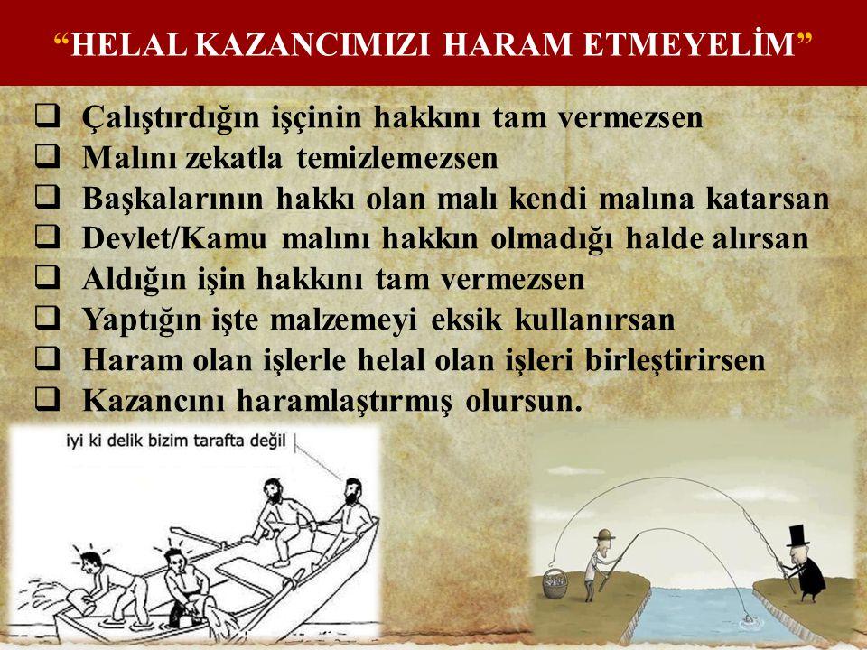 HELAL KAZANCIMIZI HARAM ETMEYELİM