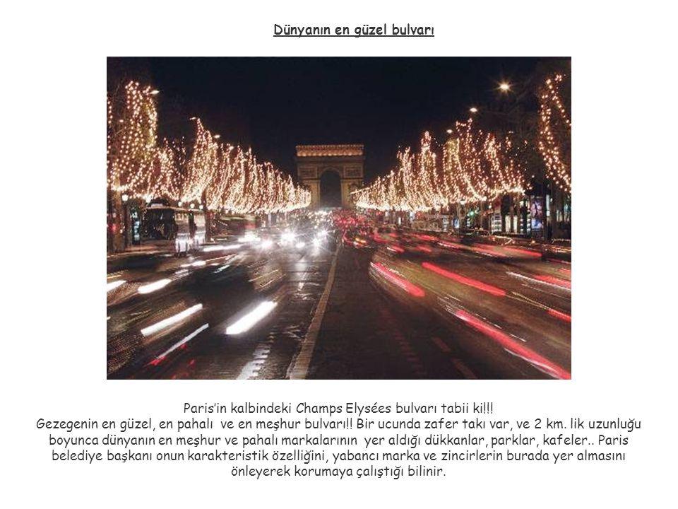 Paris'in kalbindeki Champs Elysées bulvarı tabii ki!!!