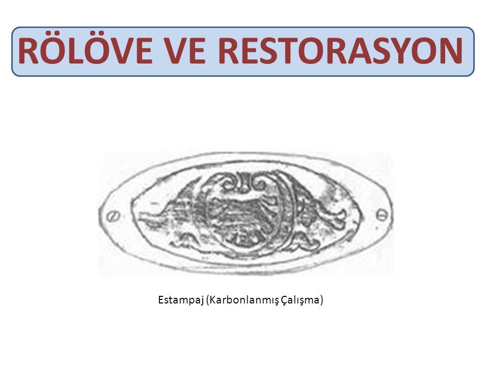 RÖLÖVE VE RESTORASYON Estampaj (Karbonlanmış Çalışma)