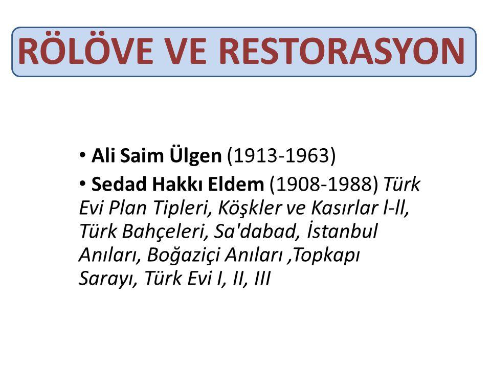 RÖLÖVE VE RESTORASYON Ali Saim Ülgen (1913-1963)
