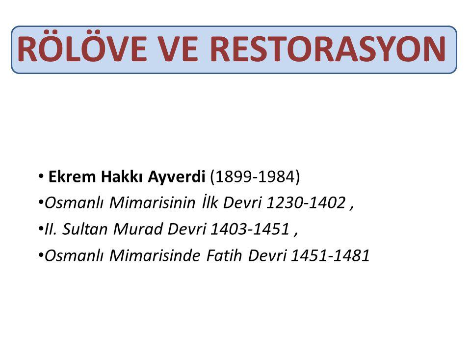 RÖLÖVE VE RESTORASYON Ekrem Hakkı Ayverdi (1899-1984)
