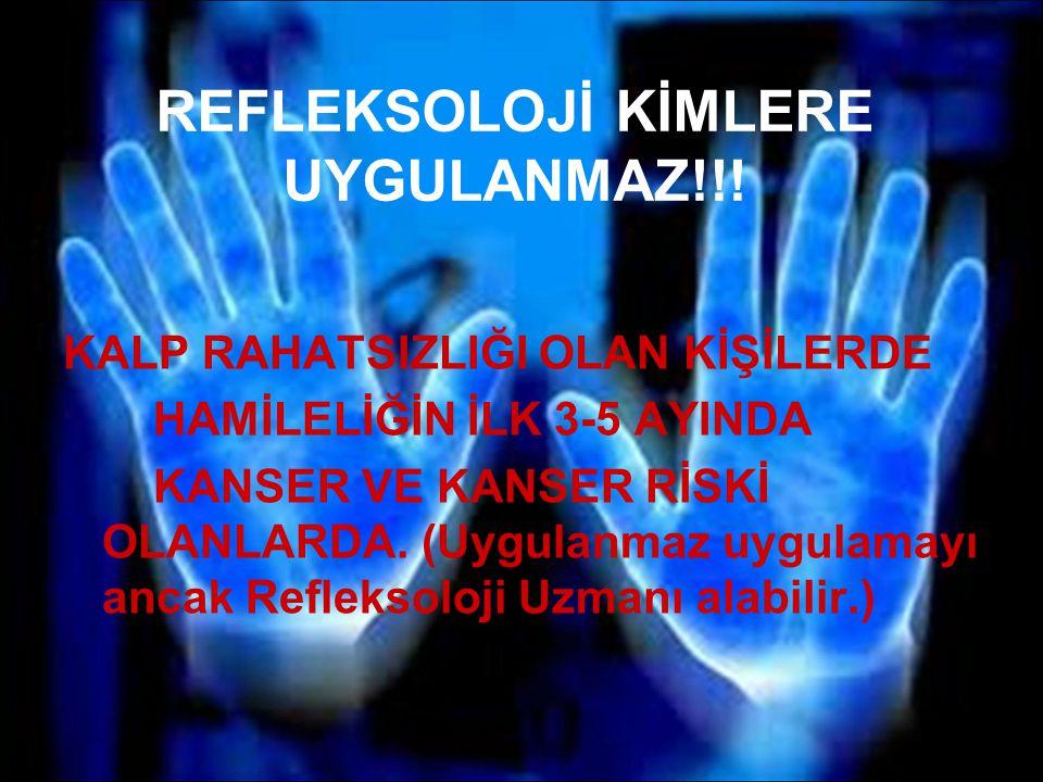 REFLEKSOLOJİ KİMLERE UYGULANMAZ!!!