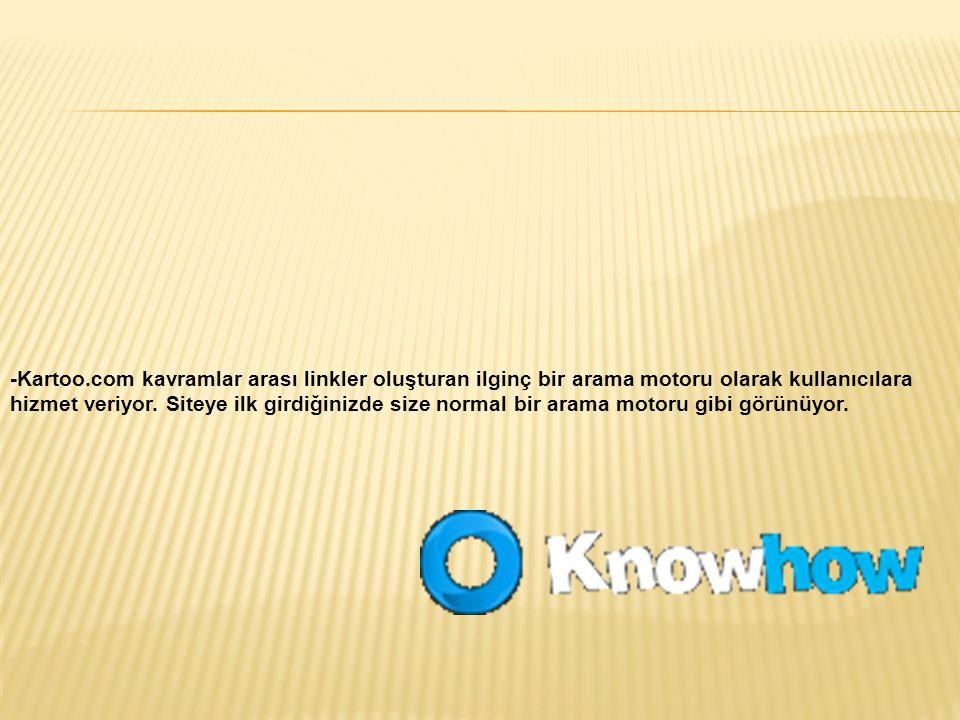 -Kartoo.com kavramlar arası linkler oluşturan ilginç bir arama motoru olarak kullanıcılara hizmet veriyor.