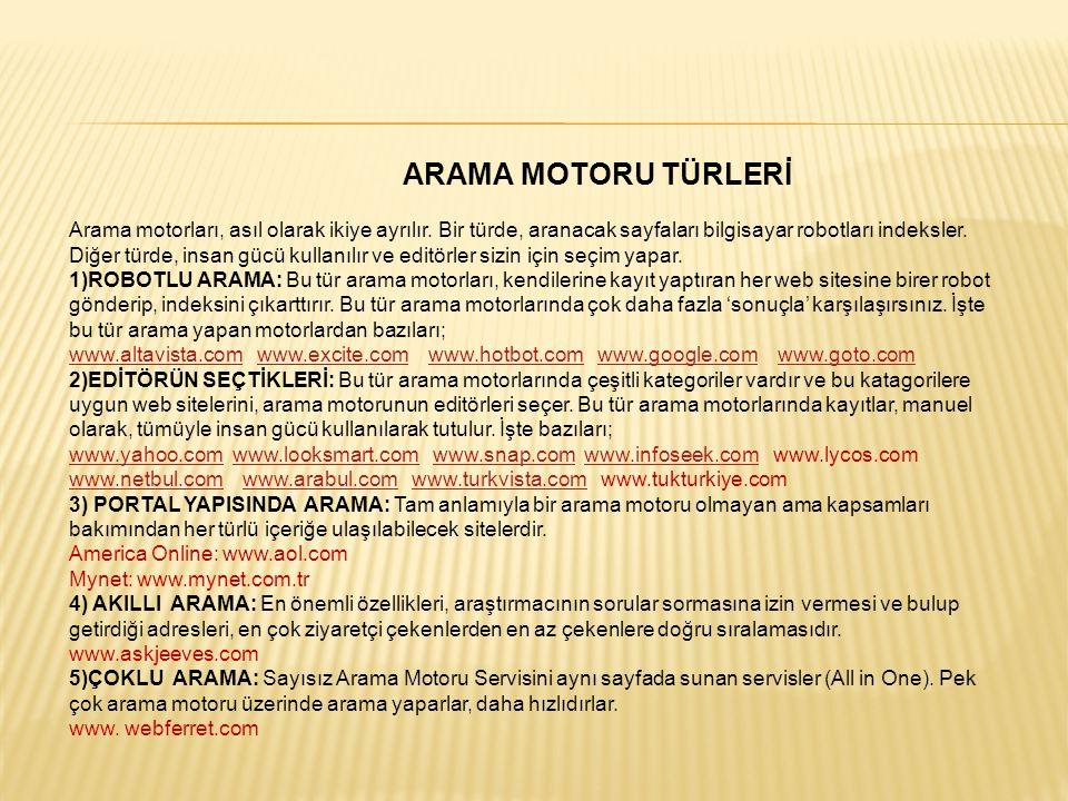 ARAMA MOTORU TÜRLERİ