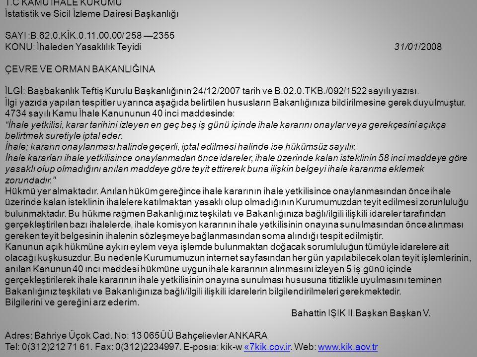 T.C KAMU İHALE KURUMU İstatistik ve Sicil İzleme Dairesi Başkanlığı. SAYI :B.62.0.KİK.0.11.00.00/ 258 —2355.