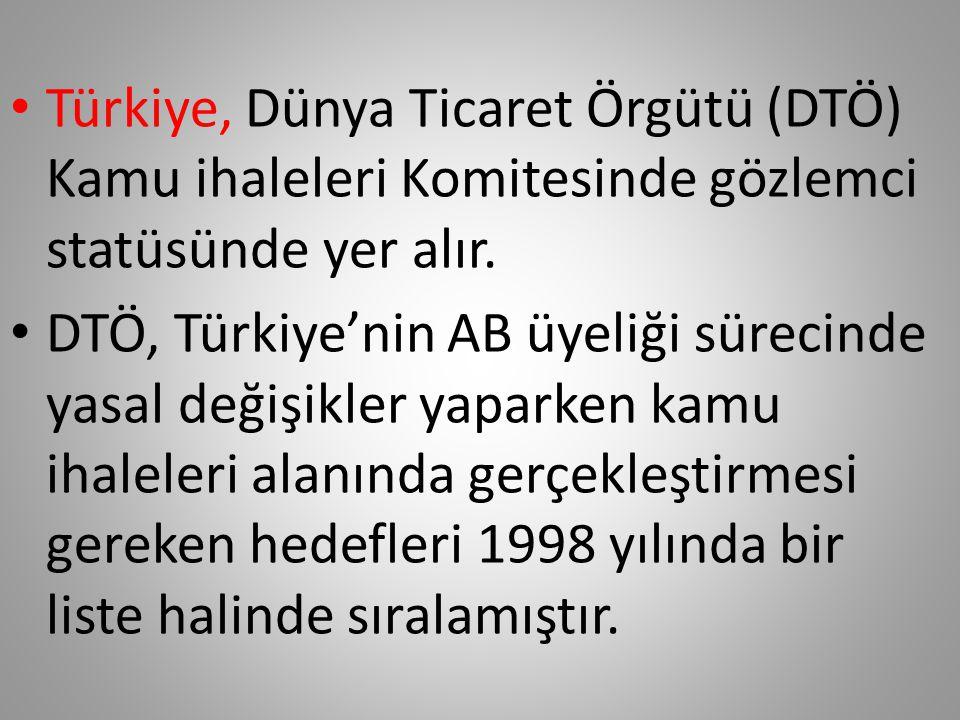 Türkiye, Dünya Ticaret Örgütü (DTÖ) Kamu ihaleleri Komitesinde gözlemci statüsünde yer alır.