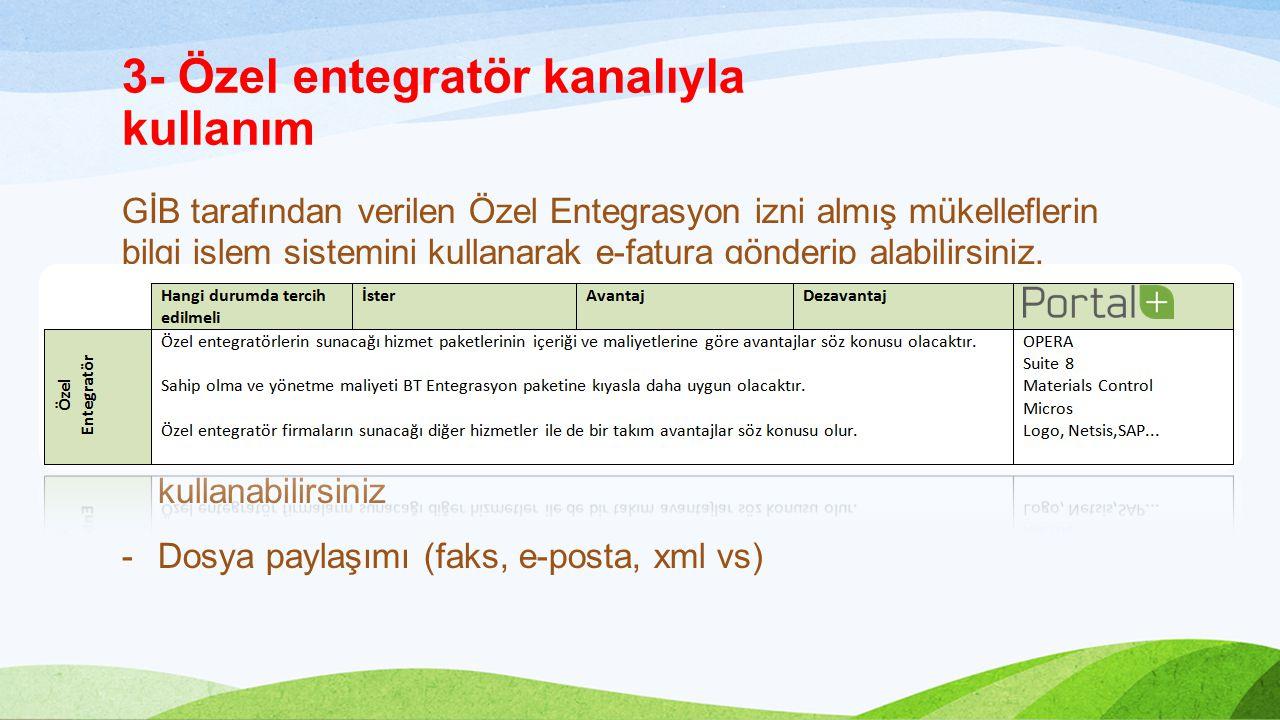 3- Özel entegratör kanalıyla kullanım