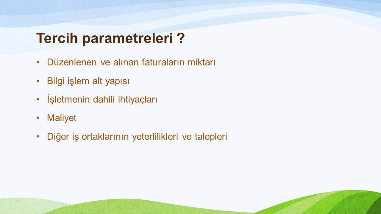 Tercih parametreleri Düzenlenen ve alınan faturaların miktarı