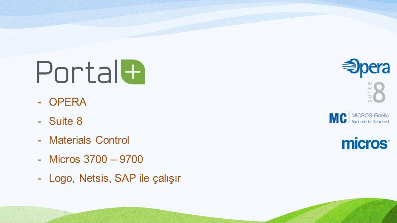 OPERA Suite 8 Materials Control Micros 3700 – 9700 Logo, Netsis, SAP ile çalışır