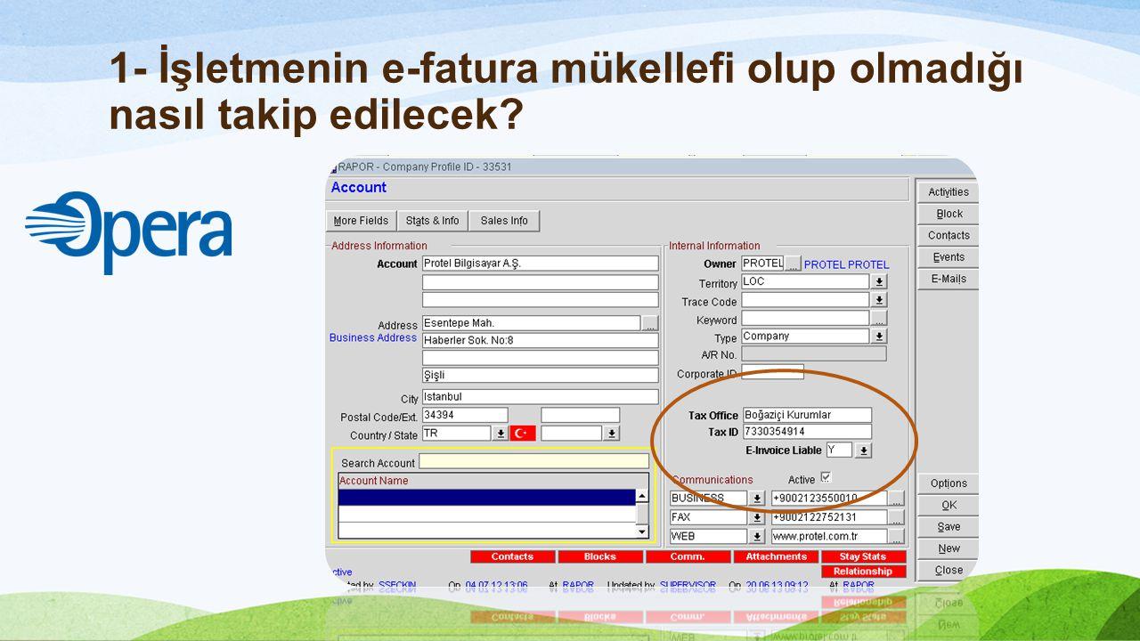 1- İşletmenin e-fatura mükellefi olup olmadığı nasıl takip edilecek