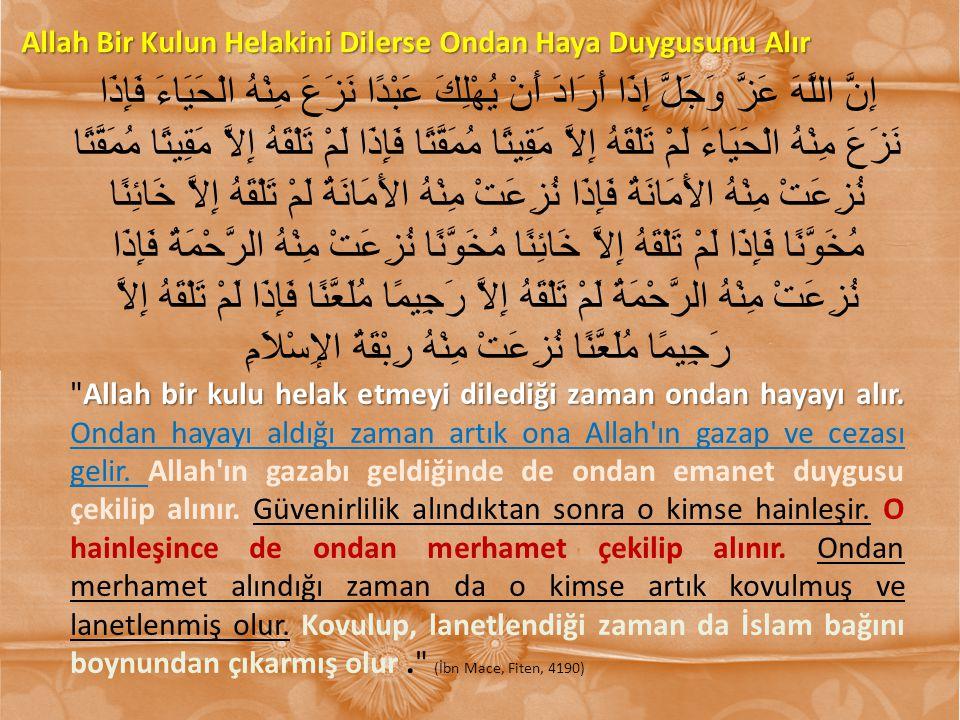 Allah Bir Kulun Helakini Dilerse Ondan Haya Duygusunu Alır