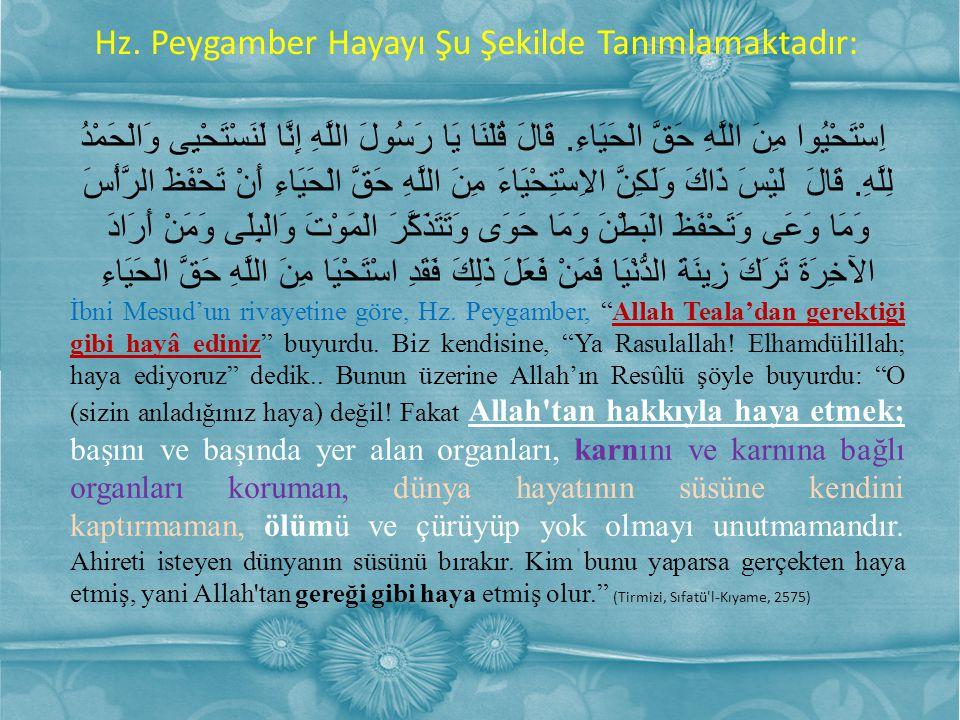 Hz. Peygamber Hayayı Şu Şekilde Tanımlamaktadır: