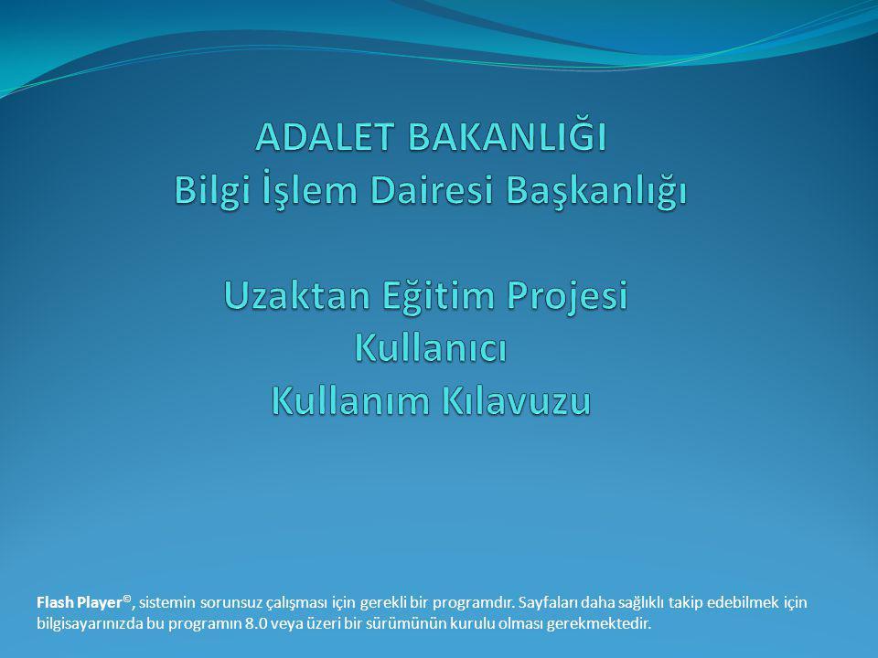 ADALET BAKANLIĞI Bilgi İşlem Dairesi Başkanlığı Uzaktan Eğitim Projesi Kullanıcı Kullanım Kılavuzu