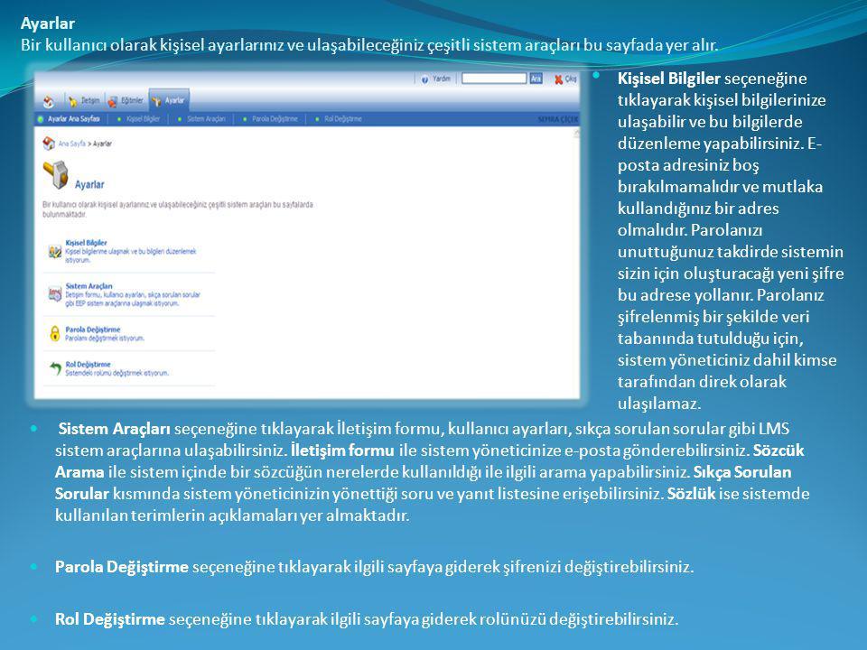 Ayarlar Bir kullanıcı olarak kişisel ayarlarınız ve ulaşabileceğiniz çeşitli sistem araçları bu sayfada yer alır.