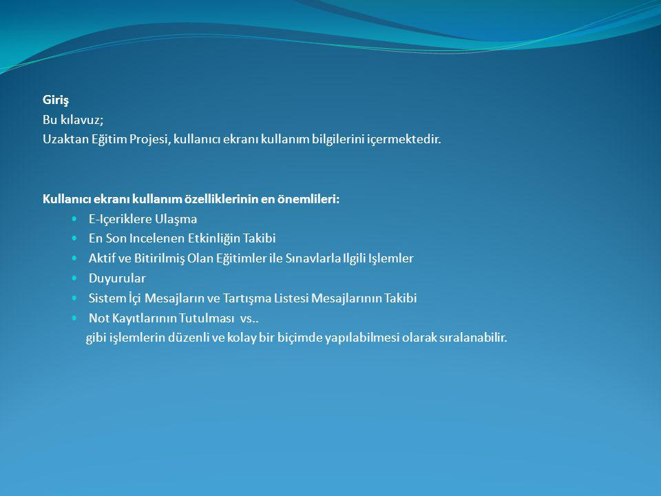 Kullanıcı ekranı kullanım özelliklerinin en önemlileri: