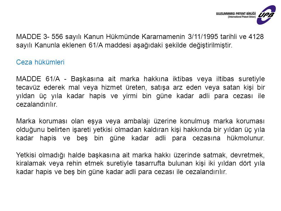 MADDE 3- 556 sayılı Kanun Hükmünde Kararnamenin 3/11/1995 tarihli ve 4128 sayılı Kanunla eklenen 61/A maddesi aşağıdaki şekilde değiştirilmiştir.