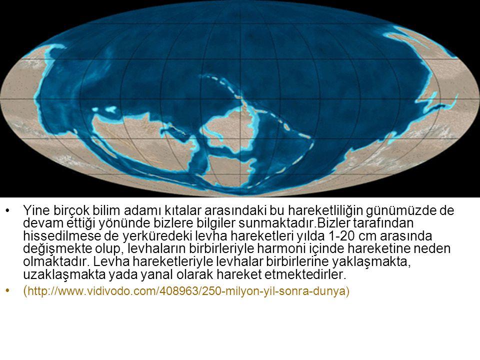 Yine birçok bilim adamı kıtalar arasındaki bu hareketliliğin günümüzde de devam ettiği yönünde bizlere bilgiler sunmaktadır.Bizler tarafından hissedilmese de yerküredeki levha hareketleri yılda 1-20 cm arasında değişmekte olup, levhaların birbirleriyle harmoni içinde hareketine neden olmaktadır. Levha hareketleriyle levhalar birbirlerine yaklaşmakta, uzaklaşmakta yada yanal olarak hareket etmektedirler.