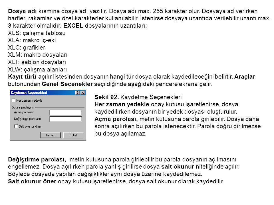Dosya adı kısmına dosya adı yazılır. Dosya adı max. 255 karakter olur