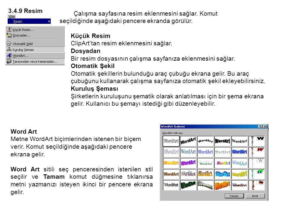 3.4.9 Resim Çalışma sayfasına resim eklenmesini sağlar. Komut seçildiğinde aşağıdaki pencere ekranda görülür.
