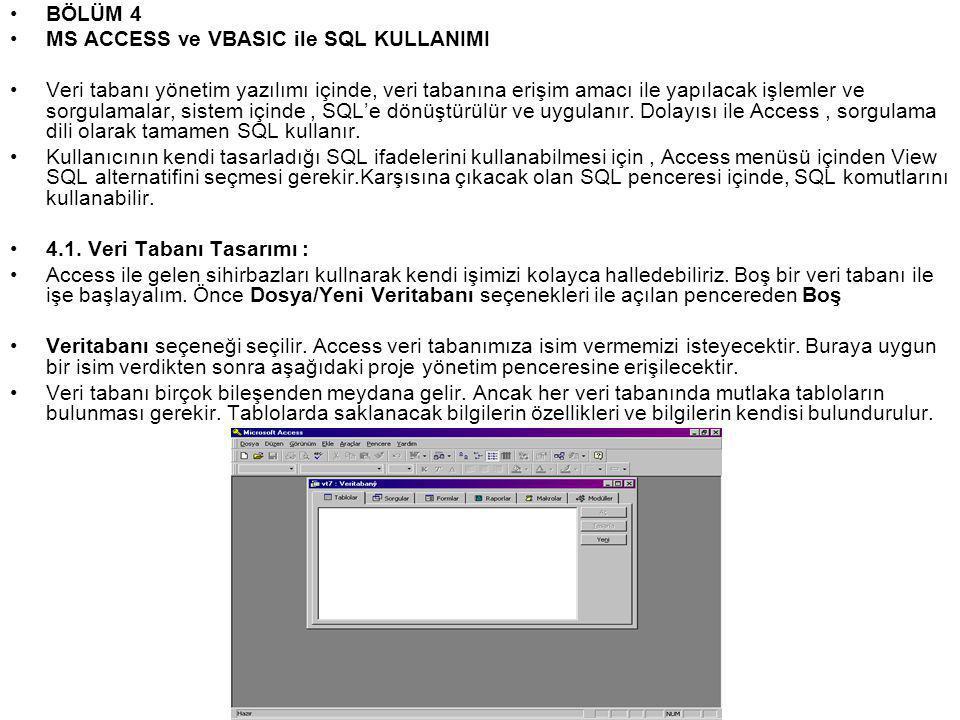 BÖLÜM 4 MS ACCESS ve VBASIC ile SQL KULLANIMI.