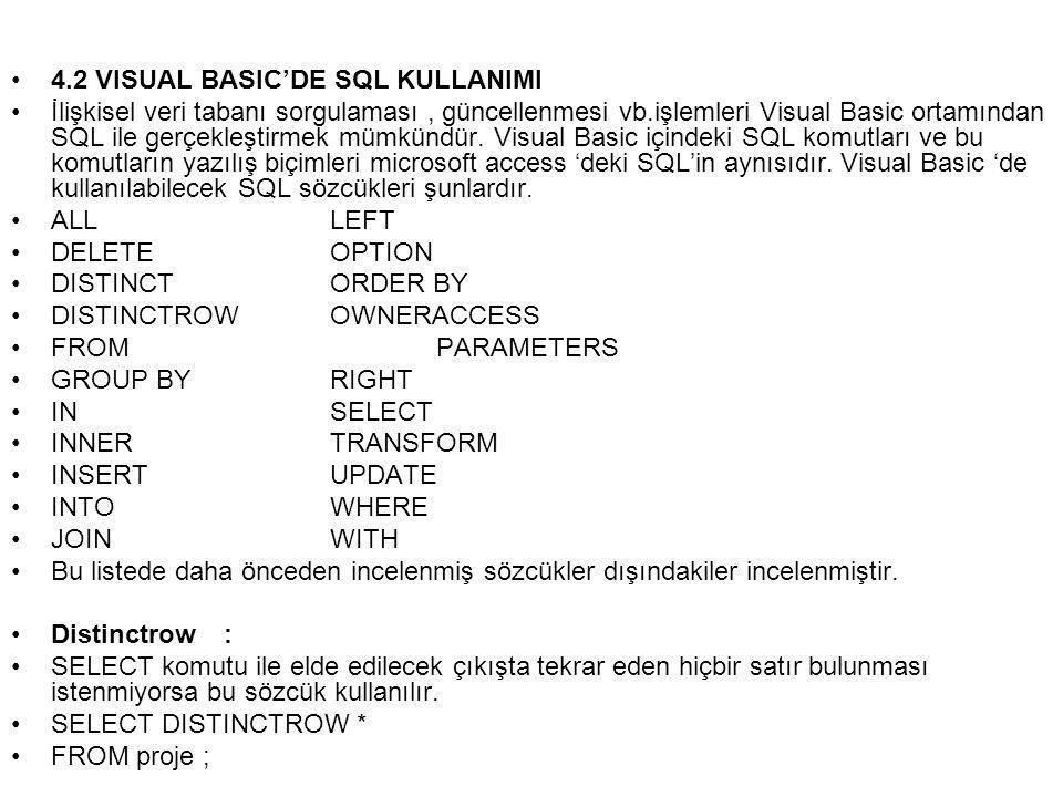 4.2 VISUAL BASIC'DE SQL KULLANIMI