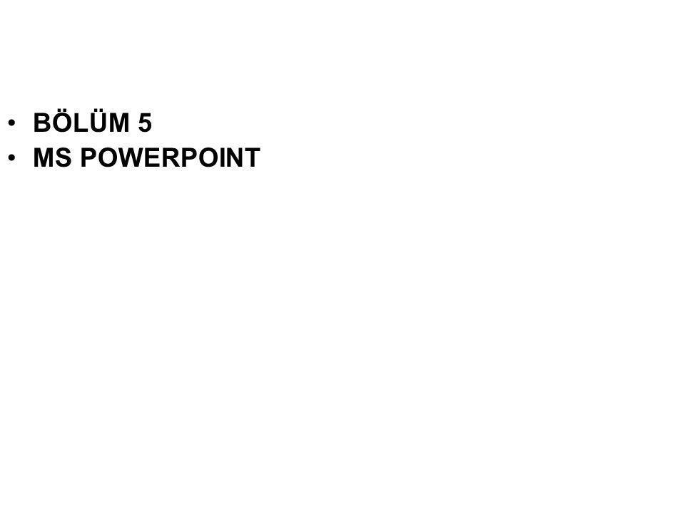 BÖLÜM 5 MS POWERPOINT