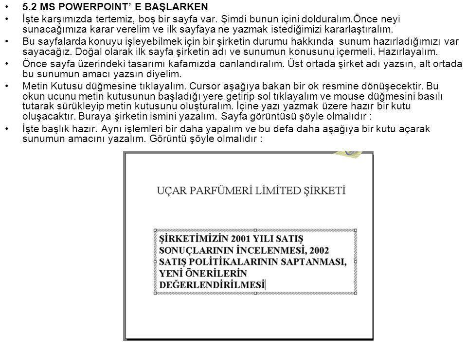 5.2 MS POWERPOINT' E BAŞLARKEN
