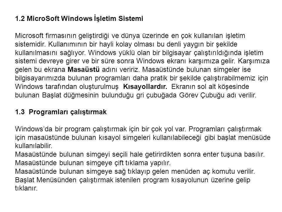 1.2 MicroSoft Windows İşletim Sistemi