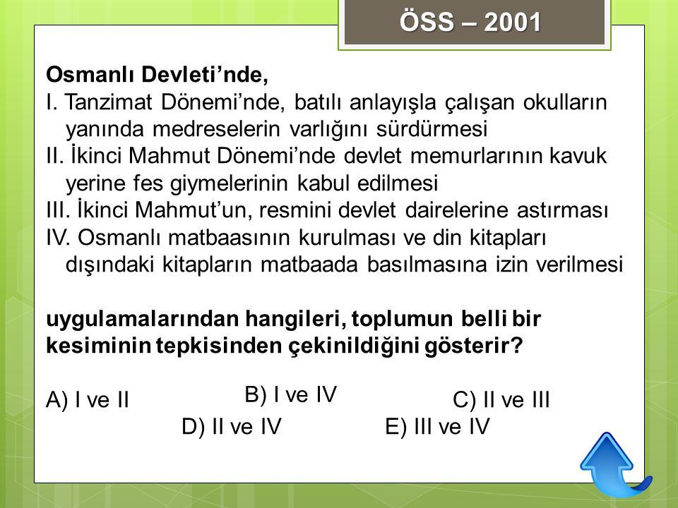 ÖSS – 2001 Osmanlı Devleti'nde,