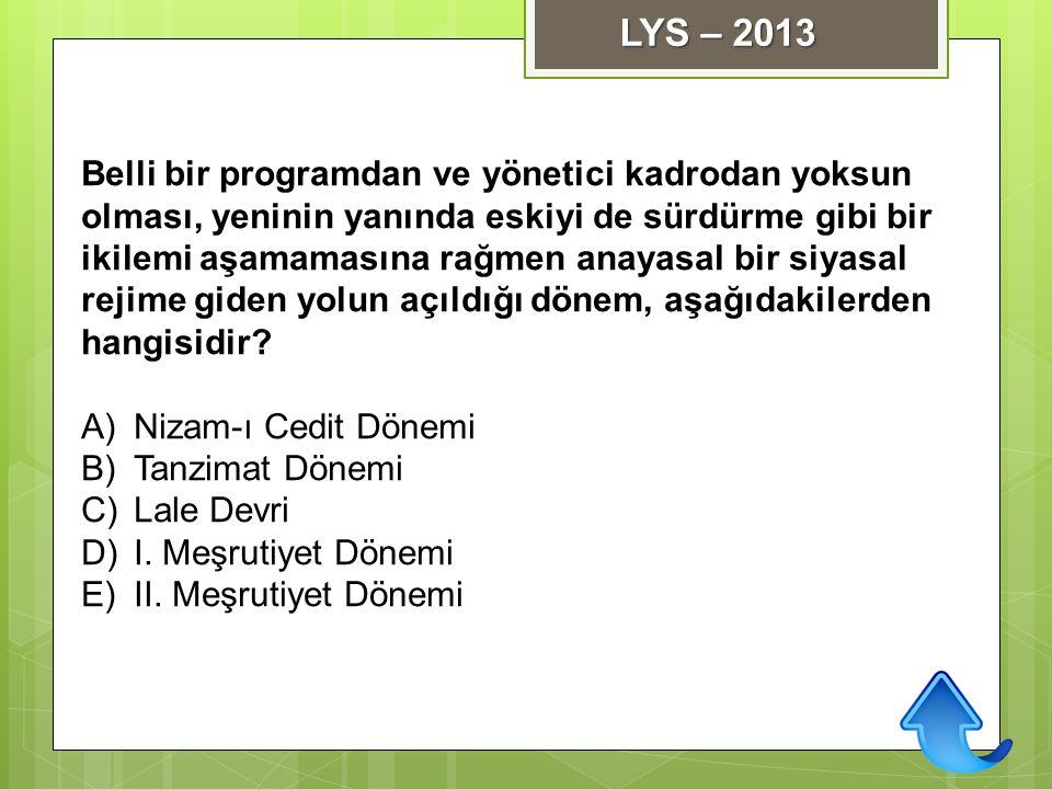 LYS – 2013 Belli bir programdan ve yönetici kadrodan yoksun
