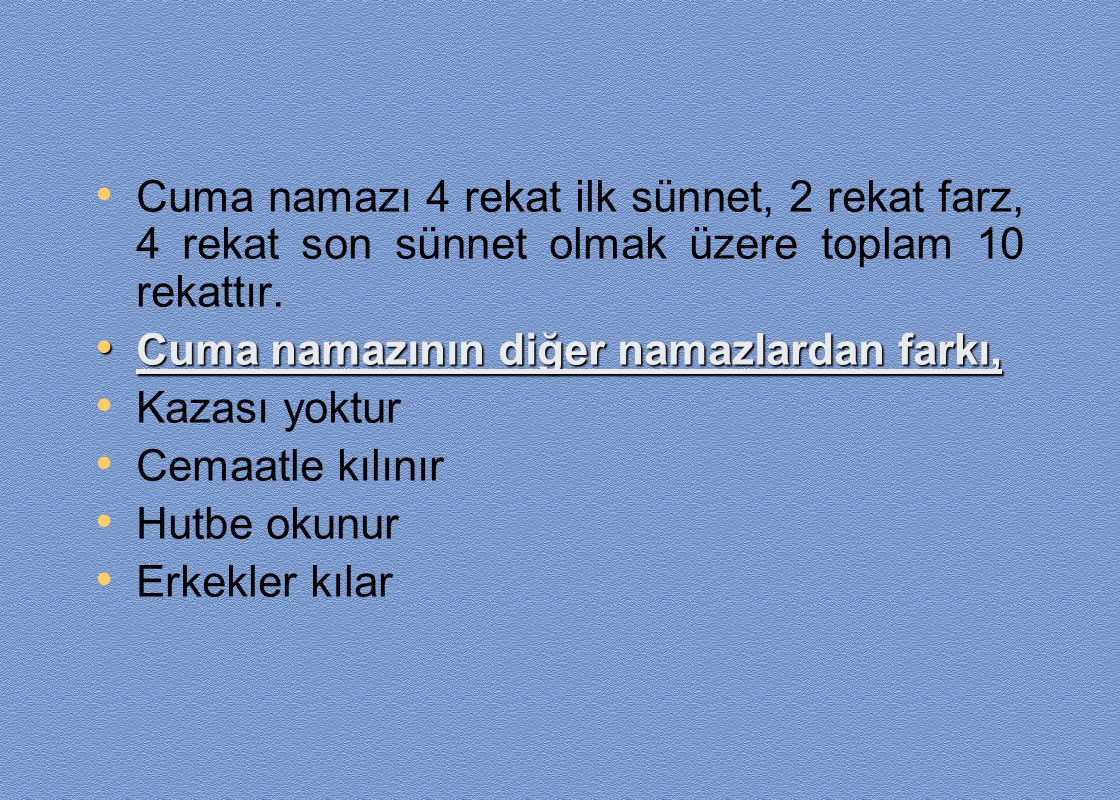 Cuma namazı 4 rekat ilk sünnet, 2 rekat farz, 4 rekat son sünnet olmak üzere toplam 10 rekattır.