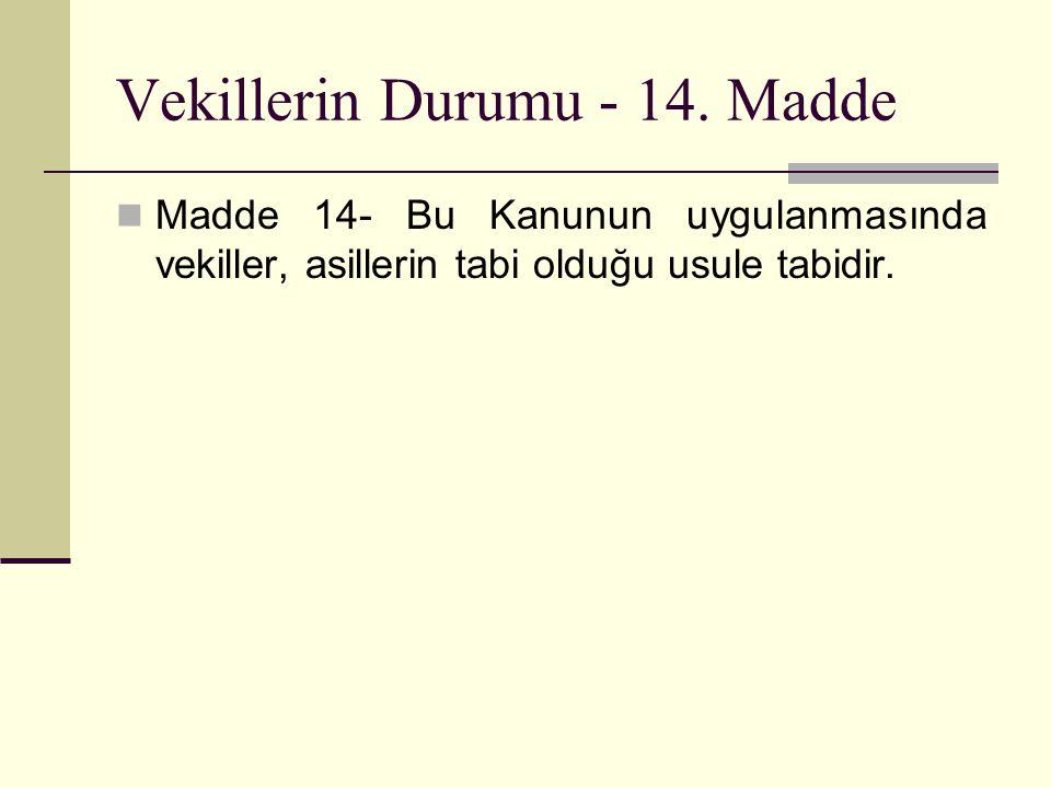 Vekillerin Durumu - 14. Madde