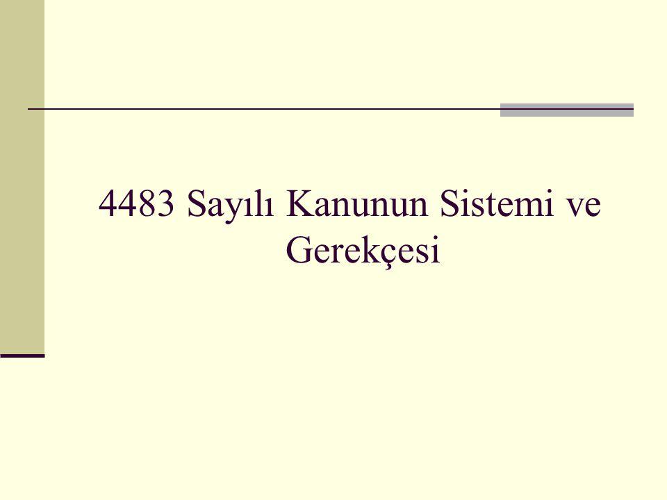 4483 Sayılı Kanunun Sistemi ve Gerekçesi