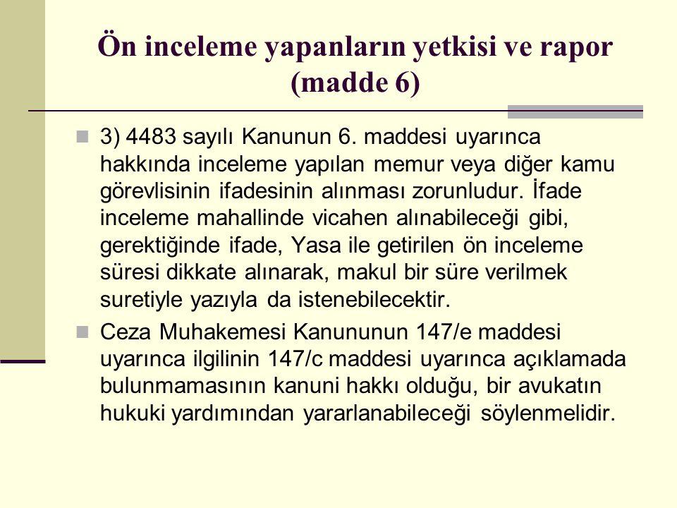Ön inceleme yapanların yetkisi ve rapor (madde 6)