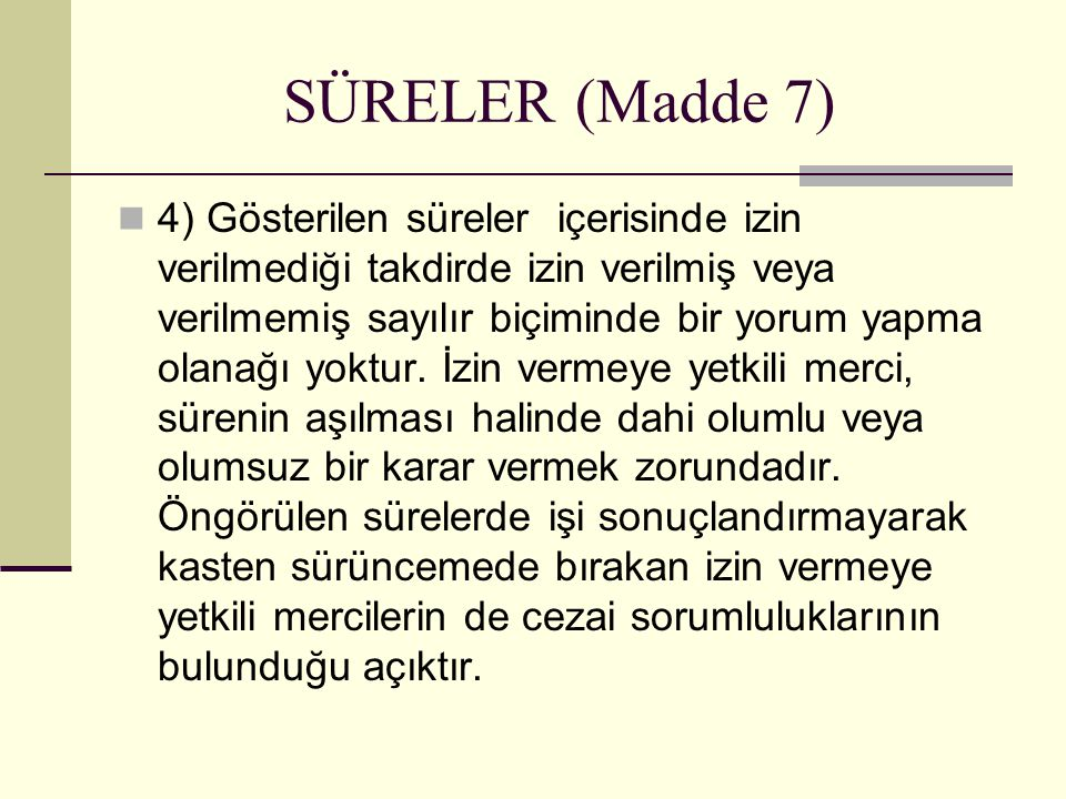 SÜRELER (Madde 7)