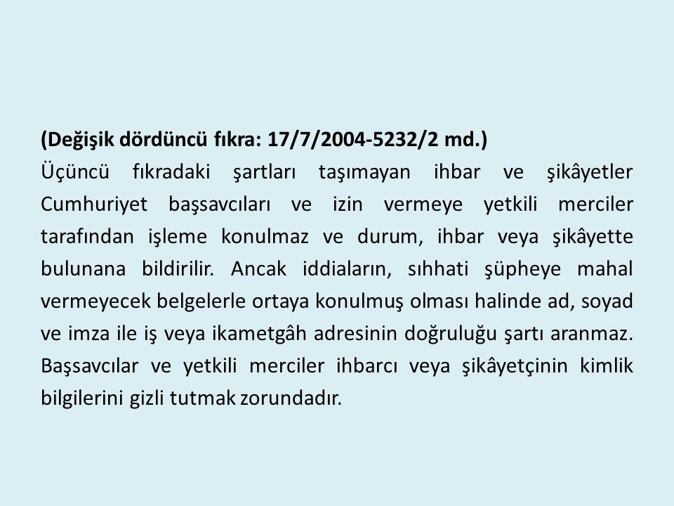 (Değişik dördüncü fıkra: 17/7/2004-5232/2 md.)