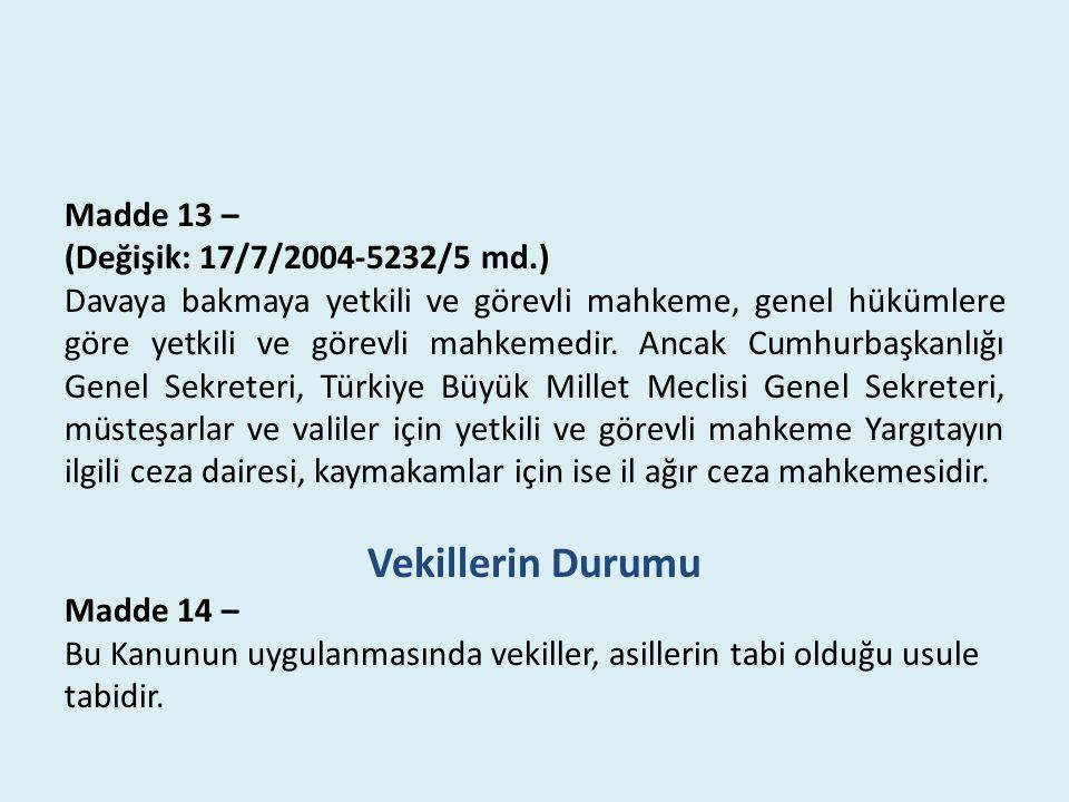 Vekillerin Durumu Madde 13 – (Değişik: 17/7/2004-5232/5 md.)