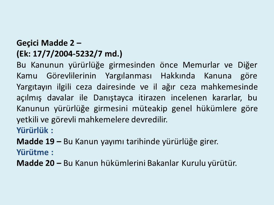 Geçici Madde 2 – (Ek: 17/7/2004-5232/7 md
