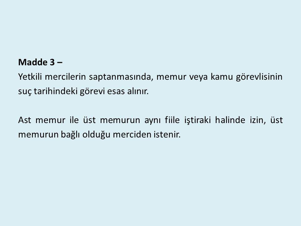 Madde 3 – Yetkili mercilerin saptanmasında, memur veya kamu görevlisinin suç tarihindeki görevi esas alınır.