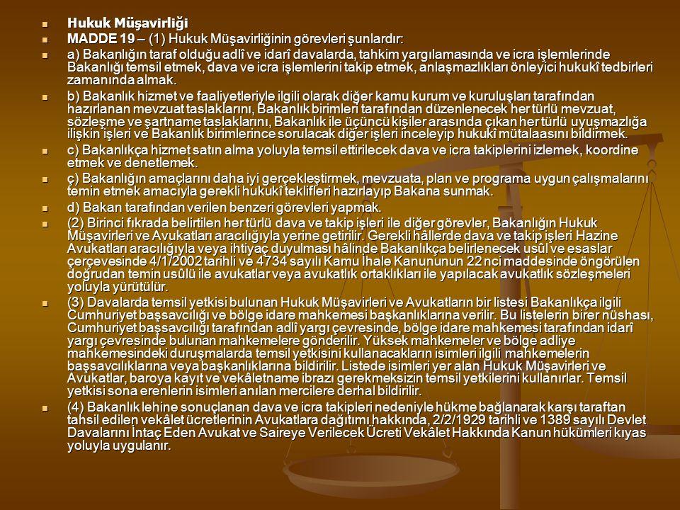 Hukuk Müşavirliği MADDE 19 – (1) Hukuk Müşavirliğinin görevleri şunlardır: