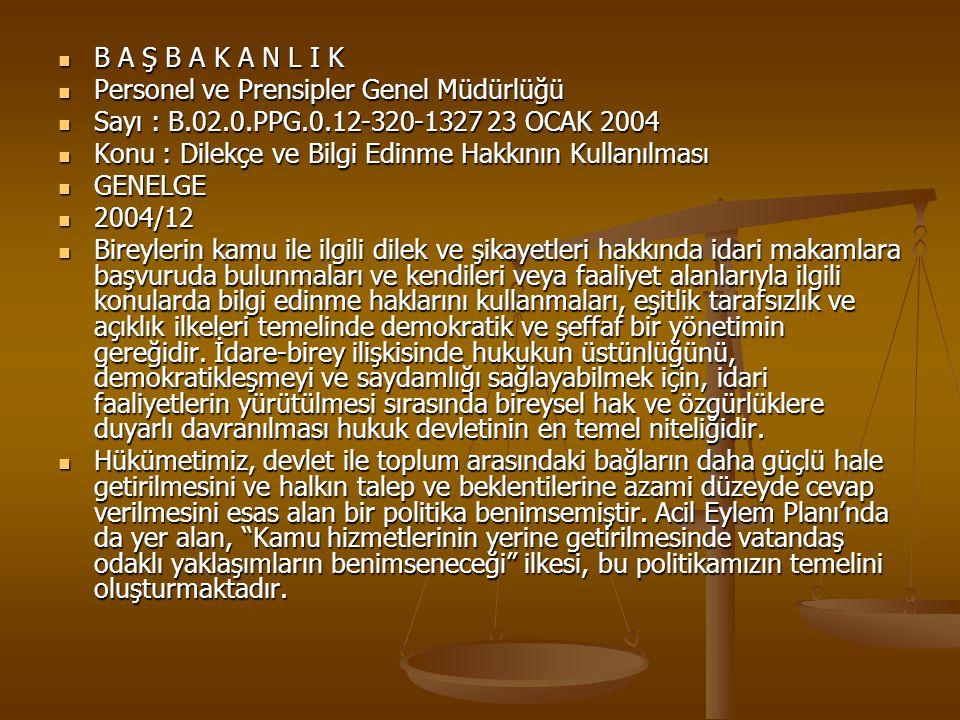 B A Ş B A K A N L I K Personel ve Prensipler Genel Müdürlüğü. Sayı : B.02.0.PPG.0.12-320-1327 23 OCAK 2004.