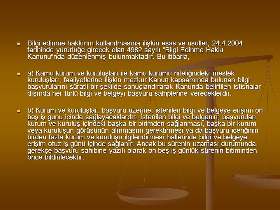 Bilgi edinme hakkının kullanılmasına ilişkin esas ve usuller, 24. 4