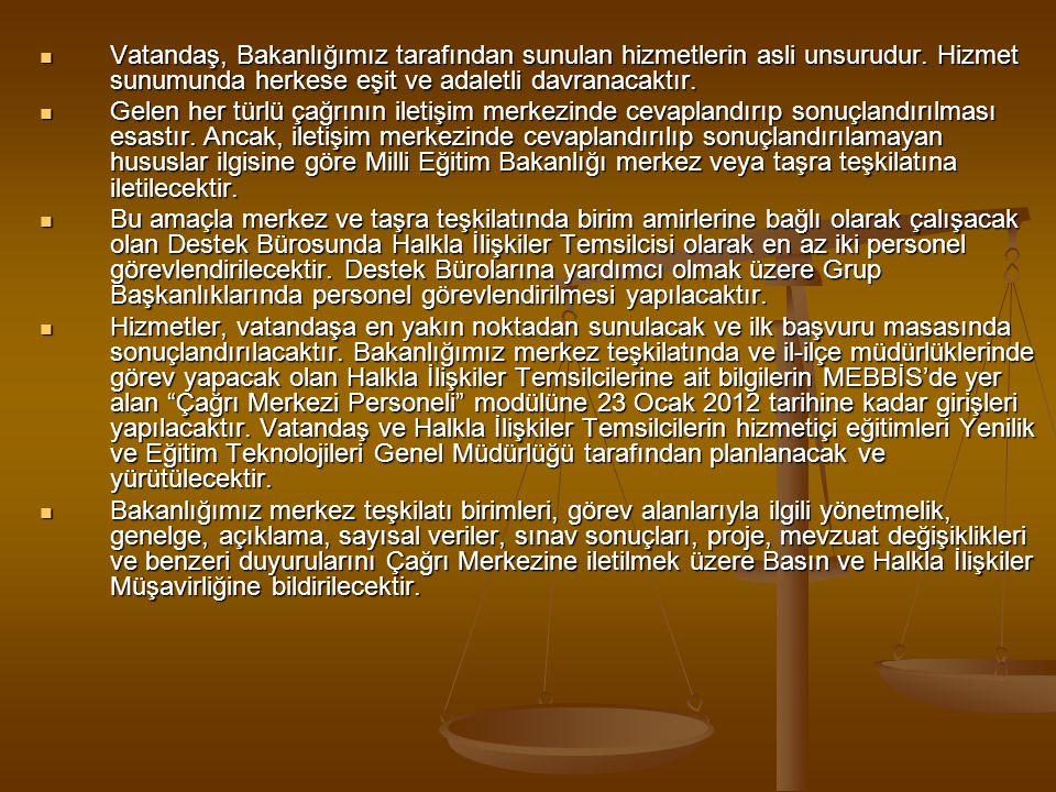 Vatandaş, Bakanlığımız tarafından sunulan hizmetlerin asli unsurudur