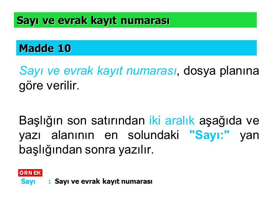 Sayı ve evrak kayıt numarası, dosya planına göre verilir.