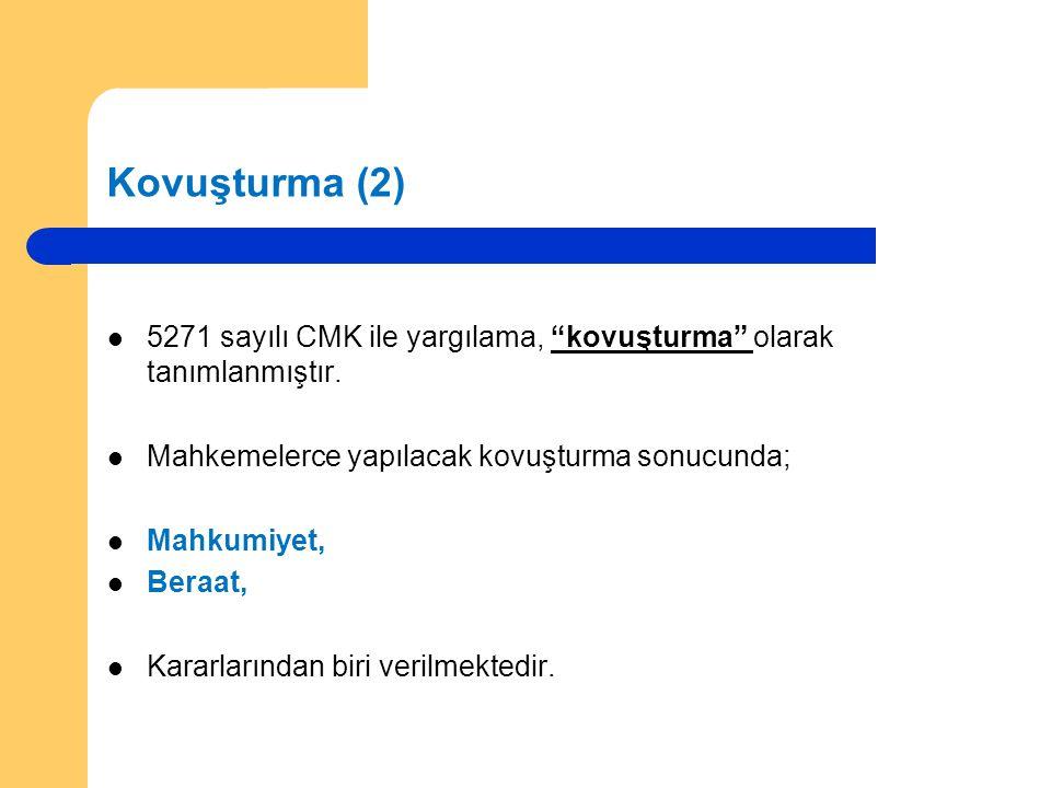 Kovuşturma (2) 5271 sayılı CMK ile yargılama, kovuşturma olarak tanımlanmıştır. Mahkemelerce yapılacak kovuşturma sonucunda;
