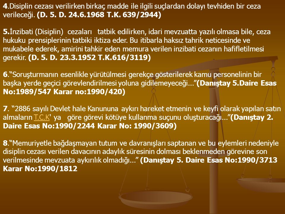 4.Disiplin cezası verilirken birkaç madde ile ilgili suçlardan dolayı tevhiden bir ceza verileceği. (D. 5. D. 24.6.1968 T.K. 639/2944)