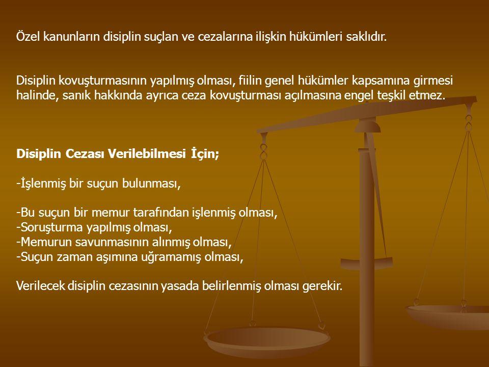 Özel kanunların disiplin suçlan ve cezalarına ilişkin hükümleri saklıdır.