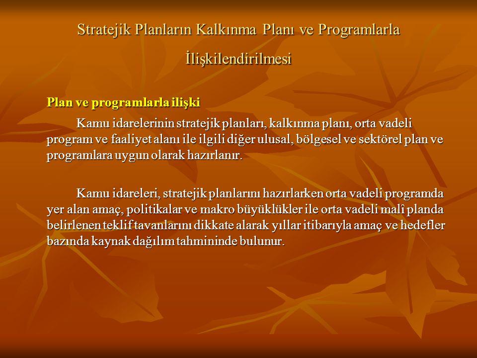 Stratejik Planların Kalkınma Planı ve Programlarla İlişkilendirilmesi