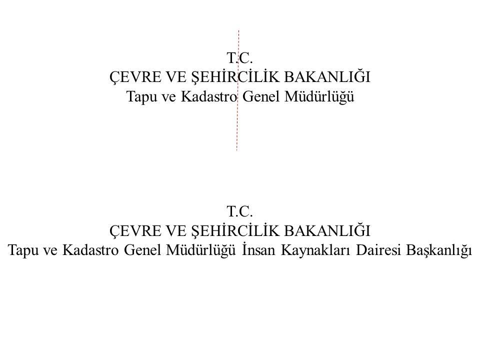 ÇEVRE VE ŞEHİRCİLİK BAKANLIĞI Tapu ve Kadastro Genel Müdürlüğü